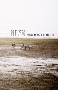 Mile Zero by Ryan W. Bradley